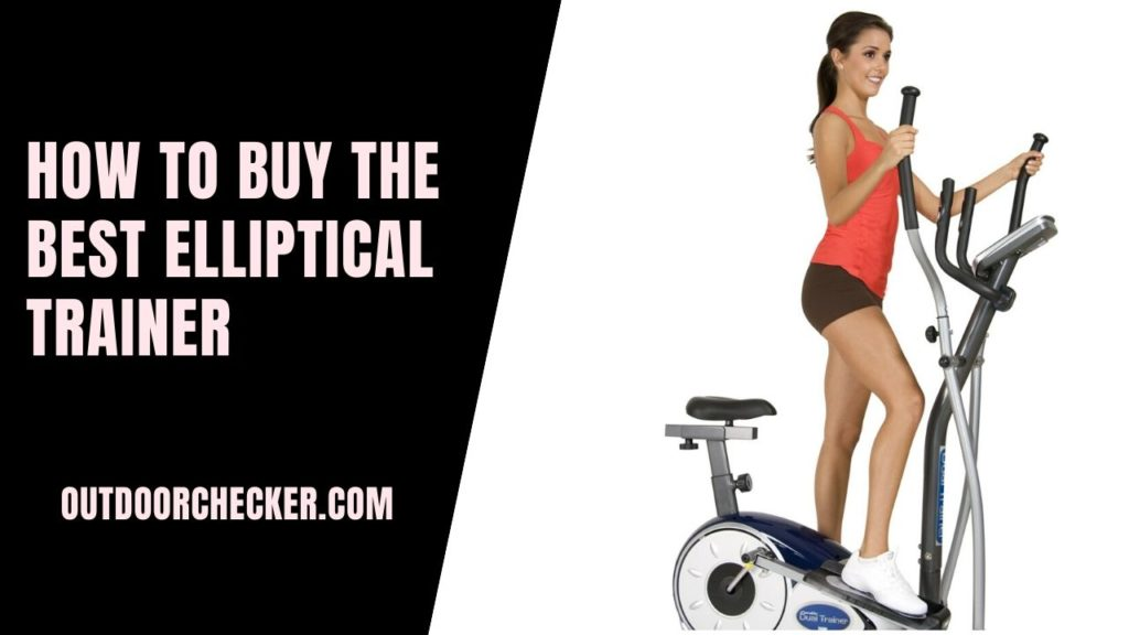 How to Buy the Best Elliptical Trainer