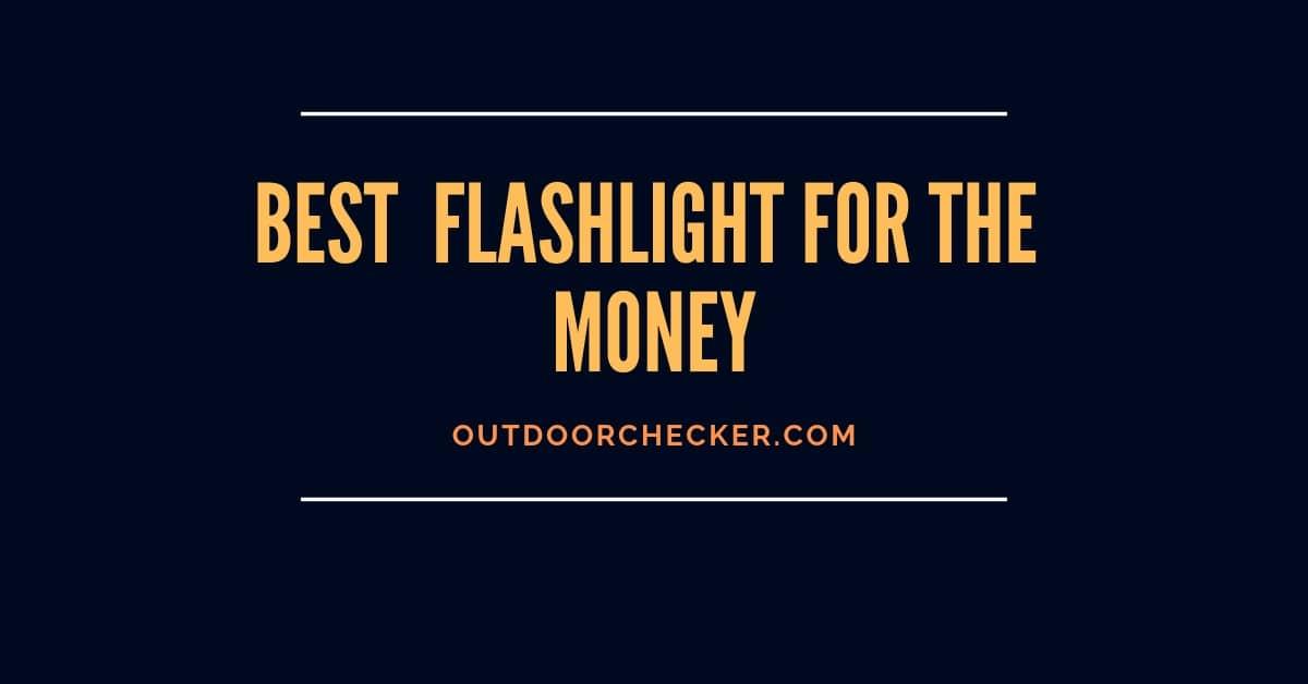 Best Flashlight For The Money