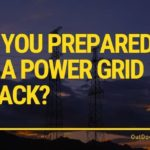 ARE YOU PREPARED FOR A POWER GRID ATTACK?