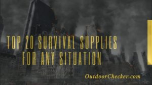 TOP 20 SURVIVAL SUPPLIES FOR ANY SITUATION