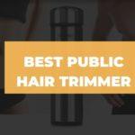 best public hair trimmer review
