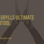 Gerber Bear Grylls Ultimate Multi-Tool – Rugged, Ergonomic, Innovative