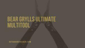 Bear Grylls Ultimate Multitool