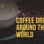 Coffee Drinking Around the World