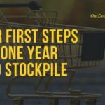 YOUR FIRST STEPS TO A ONE YEAR FOOD STOCKPILE