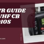 YOUR GUIDE TO UHF CB RADIOS