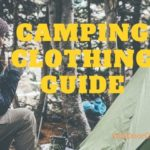 Camping Clothing Guide