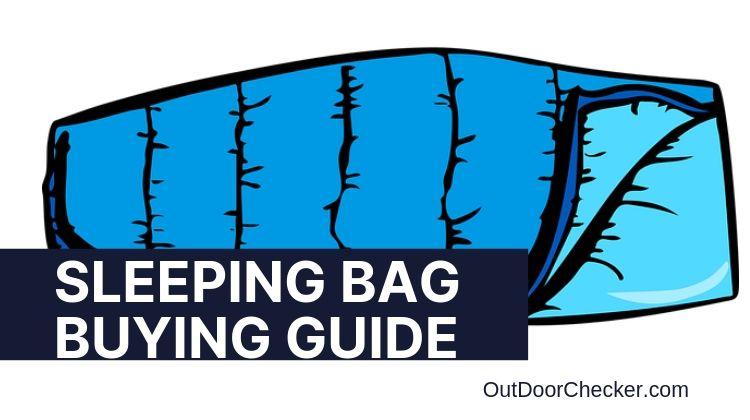Sleeping Bag Buying Guide