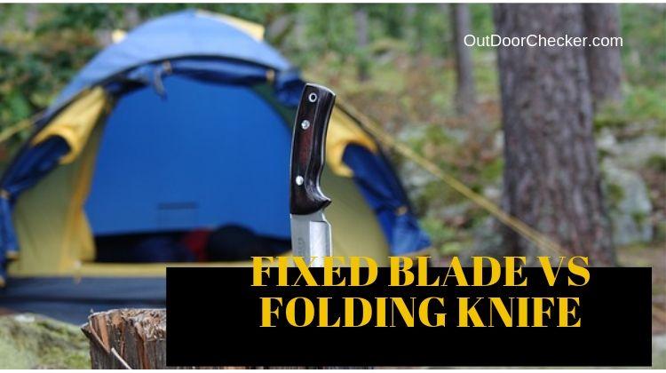 folding vs fixed blade knives