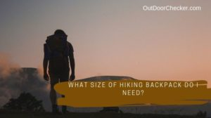 What Size of Hiking Backpack Do I Need?