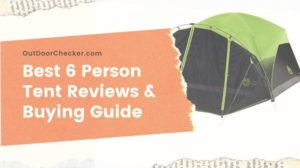 Best 6 Person Tent Reviews & Buying Guide