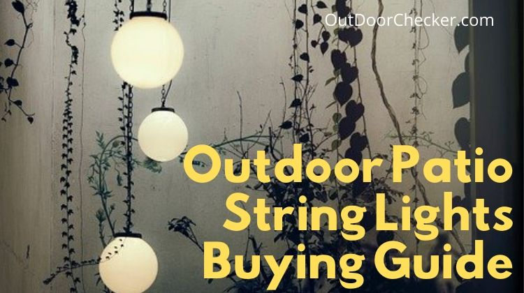 Outdoor Patio String Lights Buying Guide
