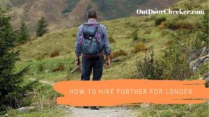 How to Hike Further for Longer